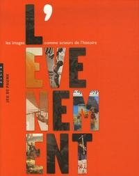 Chloé Jarry et Diana Darley - L'Evénement, les images comme acteurs de l'histoire.