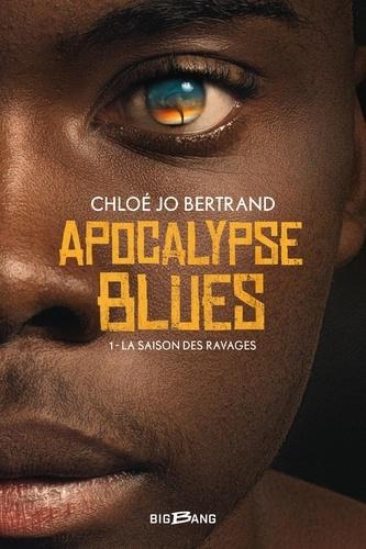 Apocalypse blues Tome 1 La saison des ravages