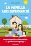 Chloé Landriot - La famille sans supermarché - Consommation alternative : le guide témoignage !.