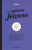 Chloë - Les saisons de Jeanne.