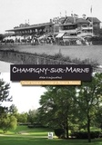 Chloé Letoulat-Chotard et Patricia Masson - Champigny-sur-Marne d'hier à aujourd'hui.