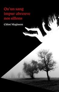 Chloé Magisson et Julien CANALS - Qu'un sang impur abreuve nos sillons.