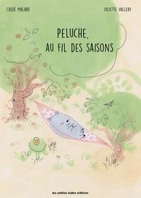 Chloé Malard et Juliette Valléry - Peluche, au fil des saisons.