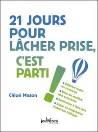 Chloé Mason - 21 jours pour lâcher prise, c'est parti !.