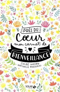 Chloé Mason et Nathalie Ouederni - Près du coeur - Mon carnet de bienveillance.