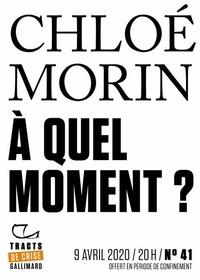 Chloé Morin - Tracts de Crise (N°41) - À quel moment ?.
