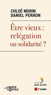 Chloé Morin - Vieillir : relégation ou solidarité ?.