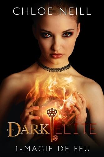 Chloe Neill - Dark Elite Tome 1 : Magie de feu.