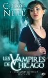 Chloe Neill - Les Vampires de Chicago Tome 1 : Certaines mettent les dents.