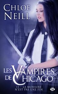Chloe Neill - Les Vampires de Chicago Tome 11 : La morsure n'est pas une fin.