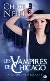 Chloe Neill - Les Vampires de Chicago Tome 3 : Mordre n'est pas jouer.