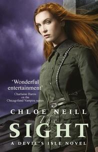 Chloe Neill - The Sight - A Devil's Isle Novel.