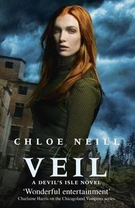 Chloe Neill - The Veil - A Devil's Isle Novel.