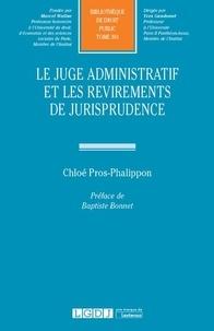 Chloe Pros-phalippon - Le juge administratif et les revirements de jurisprudence.