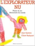 Chloé Radiguet et Jean Epstein - Explorateur nu - Plaisir du jeu, découverte du monde.