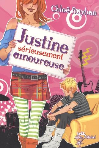 Chloë Rayban - Justine Tome 3 : Justine sérieusement amoureuse.