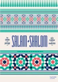 Chloé Saada - Salam-shalom - Une cuisine de partage entre tradition et modernité.