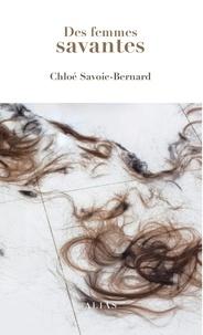 Chloé Savoie-Bernard - Des femmes savantes.