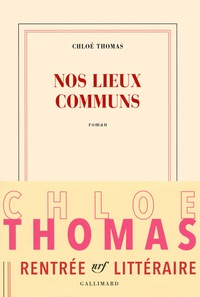 Chloé Thomas - Nos lieux communs.