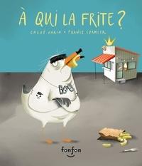 Chloé Varin et Steve Dumas - À qui la frite ? - Collection Fonfon audio.