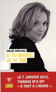 Chloé Verlhac - Si tu meurs, je te tue.