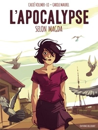 Chloé Vollmer-Lo et Carole Maurel - L'apocalypse selon Magda.