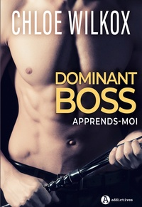 Chloe Wilkox - Dominant Boss - Apprends-moi.