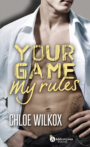 Chloe Wilkox - Your Game, My Rules.