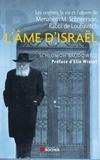 Chlomoh Brodowicz - L'âme d'Israël - Les origines, la vie et l'oeuvre de Menahem M. Schneerson, Rabbi de Loubavitch.