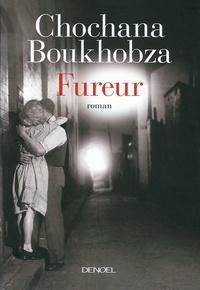 Chochana Boukhobza - Fureur.
