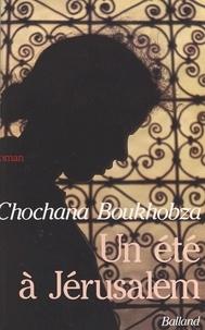 Chochana Boukhobza - Un été à Jérusalem.