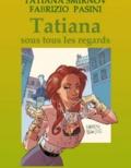 Chocolatcannelle Chocolatcannelle et Fabrizio Pasini - Tatiana sous tous les regards - Les Aventures de Tatiana.