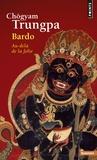 Chögyam Trungpa - Bardo - Au-delà de la folie.
