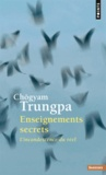 Chögyam Trungpa - Enseignements secrets - L'incandescence du réel.
