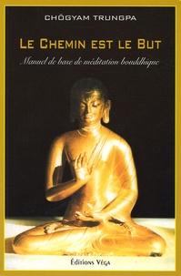 Le Chemin est le But - Manuel de base de méditation bouddhique.pdf