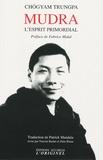 Chögyam Trungpa - Mudrâ - L'esprit primordial.