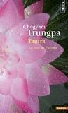 Chögyam Trungpa - Tantra - La voie de l'ultime.