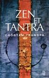 Chögyam Trungpa - Zen et Tantra.