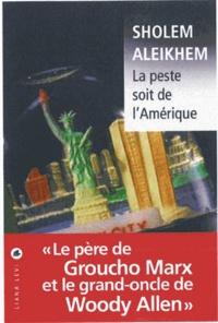 Cholem Aleichem - La peste soit de l'Amérique.