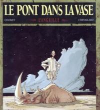Chomet et  Chevillard - Le pont dans la vase Tome 1 : L'anguille.