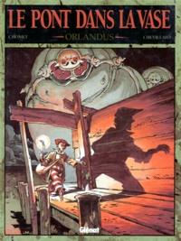 Chomet et  Chevillard - Le pont dans la vase Tome 2 : Orlandus.