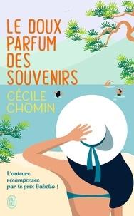 Chomin Cécile - Le doux parfum des souvenirs.