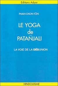 Le yoga de Patañjali. La voie de la désunion.pdf