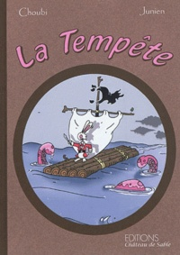 Choubi et  Junien - La Tempête.