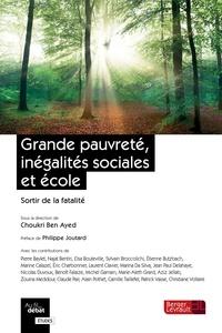 Choukri Ben Ayed - Grande pauvreté, inégalités sociales et école - Sortir de la fatalité.