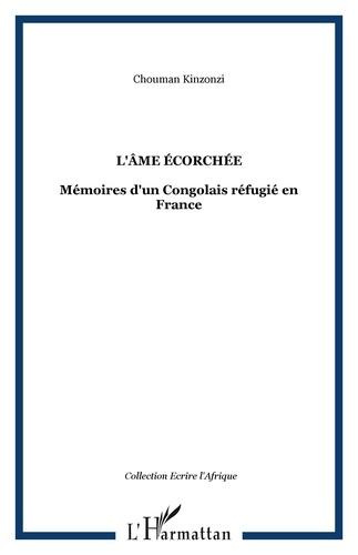 Chouman Kinzonzi - L'âme écorchée - Mémoires d'un Congolais réfugié en France.
