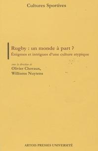 CHOVAUX OLIVIER - Rugby : un monde à part ? - Enigmes et intrigues d'une culture atypique.