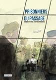 Chowra Makaremi et Matthieu Pehau Parciboula - Prisonniers du passage.