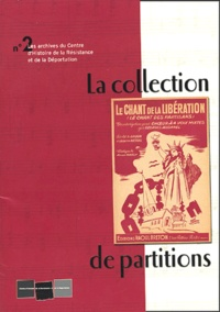 Chantal Jorro et Jérôme Dorival - Les archives du Centre de la Résistance et de la Déportation N°2 : La collection de partitions.