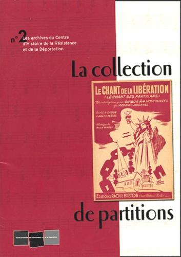 Chantal Jorro et Jérôme Dorival - Les archives du Centre de la Résistance et de la Déportation N°2 : La collection de partitions.